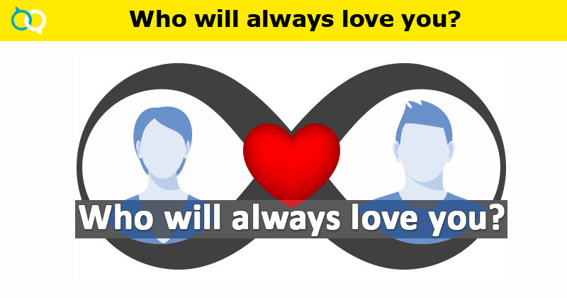 Who will always love you